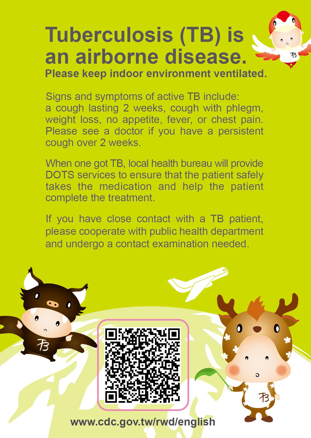 詳如附件【click me】Tuberculosis (TB) is an airborne disease(Page 2)結核病透過空氣傳染,請保持室內環境通風(英文)